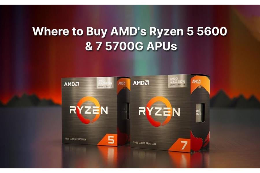 Where to Buy AMD's Ryzen 5 5600 and 7 5700G APUs